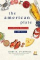The American plate : a culinary history in 100 bites