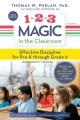 1-2-3 magic in the classroom : effective discipline for pre-K through grade 8