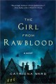 The girl from Rawblood : a novel
