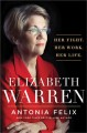 ELIZABETH WARREN : HER FIGHT. HER WORK. HER LIFE