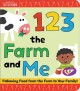 1 2 3 the farm and me : following food from the farm to your family!