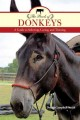 The book of donkeys : a guide to selecting, caring, and training