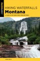 Hiking waterfalls in Montana : a guide to the state