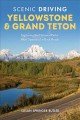 Scenic driving : Yellowstone & Grand Teton National Parks