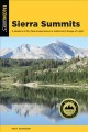 Sierra summits : a guide to fifty peak experiences in California
