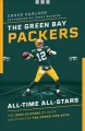 The Green Bay Packers all-time all-stars : the best players at each position for the green and gold