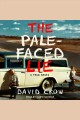 The pale-faced lie : a true story