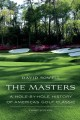 The Masters : a hole-by-hole history of America's golf classic