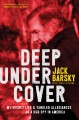 Deep undercover : my secret life & tangled allegiances as a KGB spy in America