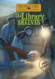 The library shelves : [an interactive mystery adventure