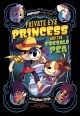 Private eye princess and the emerald pea : a graphic novel