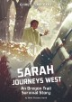 Sarah journeys west : an Oregon Trail survival story
