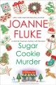Sugar Cookie Murder : a Hannah Swensen Holiday Mystery With Recipes