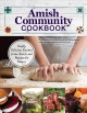 Amish community cookbook : simply delicious recipes from Amish and Mennonite homes