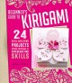 Beginner's guide to kirigami : 24 skill-building projects using origami & papercrafting skills
