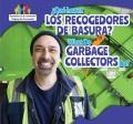 ¿Qué hacen los recolectores de basura? = What do garbage collectors do?