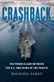 Crashback : the power clash between the U.S. and China in the pacific