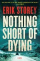 Nothing short of dying : a novel