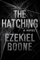 The hatching : a novel