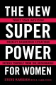 The new superpower for women : trust your intuition, predict dangerous situations, and defend yourself from the unthinkable