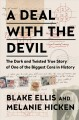 A deal with the devil : the dark and twisted true story of one of the biggest cons in history
