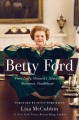 Betty Ford : First Lady, women's advocate, survivor, trailblazer