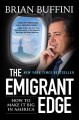 The emigrant edge : how to make it big in America
