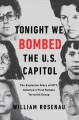 Tonight we bombed the U.S. Capitol : the explosive story of M19, America's first female terrorist group