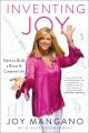 Inventing joy : dare to build a brave & creative life