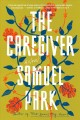 The caregiver : a novel