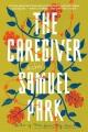 The caregiver : a novel