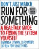 Run for something : a real-talk guide to fixing the system yourself