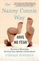 The Nanny Connie way : secrets to mastering the first four months of parenthood