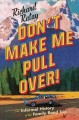 Don't make me pull over! : an informal history of the family road trip