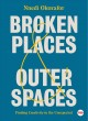 Broken places & outer spaces : finding creativity in the unexpected