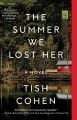 The summer we lost her : a novel