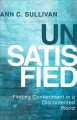 Unsatisfied : finding contentment in a discontented world