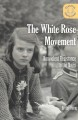The White Rose movement. : Nonviolent resistance to the Nazis