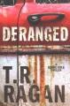 Deranged : a Jessie Cole thriller