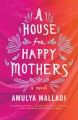 A house for happy mothers : a novel
