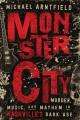 Monster city : murder, music, and mayhem in Nashville
