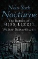 New York nocturne : the return of Miss Lizzie