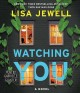 Watching you : a novel