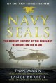 Navy SEALs : the combat history of the deadliest warriors on the planet