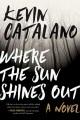 Where the sun shines out : a novel
