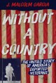 Without a country : the untold story of America