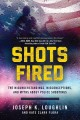Shots fired : the misunderstandings, misconceptions, and myths about police shootings