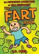 The fart book : the disgusting adventures of Milo Snotrocket