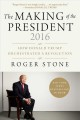The making of the President, 2016 : how Donald Trump orchestrated a revolution