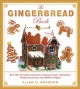The gingerbread book : more than 50 cookie construction projects for party centerpieces, holiday decorations, and children's projects